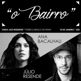 Ana Bacalhau & Júlio Resende - O Bairro