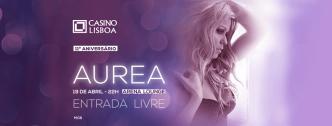 No seu 11º Aniversário, o Casino Lisboa presenteia-nos com um fantástico concerto da da cantora Aurea. Mais sugestões no link!