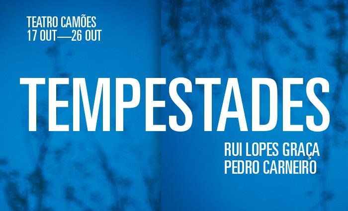 CNB ∙ TEMPESTADES ∙ 17 - 26 OUT 2014 ∙ Teatro Camões