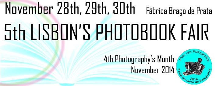 5ª FEIRA DO LIVRO DE FOTOGRAFIA DE LISBOA - 5TH LISBON'S PHOTOBOOK FAIR