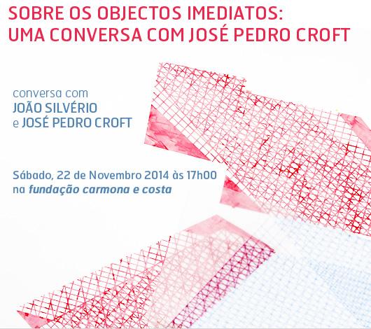 Sobre os objectos imediatos - Uma conversa com José Pedro Croft