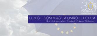 Conferência: Luzes e Sombras da União Europeia assinala os 30 anos da adesão de Portugal à União Europeia, promovendo o debate de assuntos pertinentes.