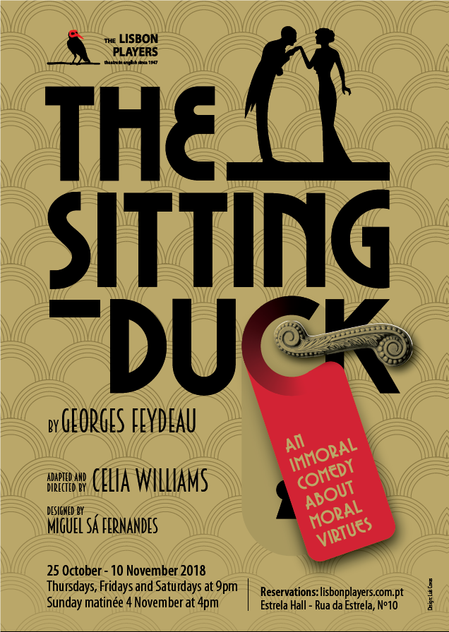 The Sitting Duck - A última (hilariante) peça num teatro histórico Uma farsa repleta de situações caricatas, traições, confusões, intrigas e mal-entendidos!
