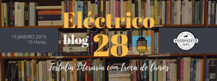 Tertúlia Literária com Troca de Livros é o primeiro evento do Eléctrico 28 em 2019! Estão todos convid@s a participar!