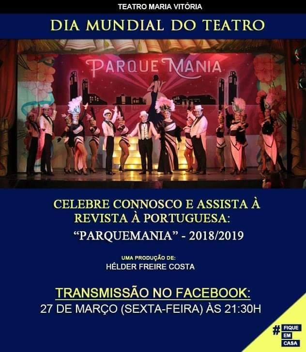 "Teatro Maria Vitória - Dia mundial do Teatro 2020 - Revista à Portuguesa ""Parquemania"""