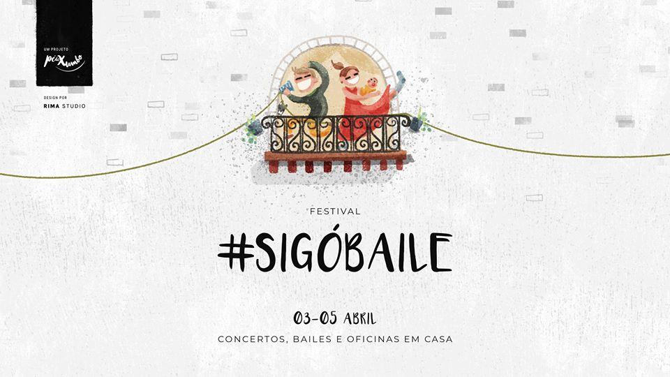 Festival #SigóBaile | 3 a 5 de Abril | Organização Pé de Xumbo
